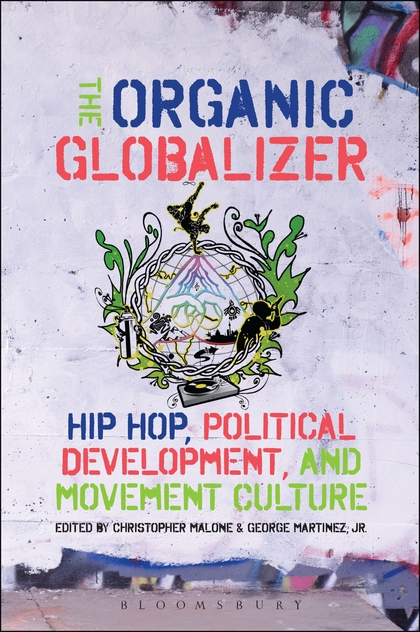 The Organic Globalizer: Hip-Hop, Political Development, and Movement Culture