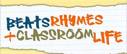 Beats, Rhymes, & Classroom Life